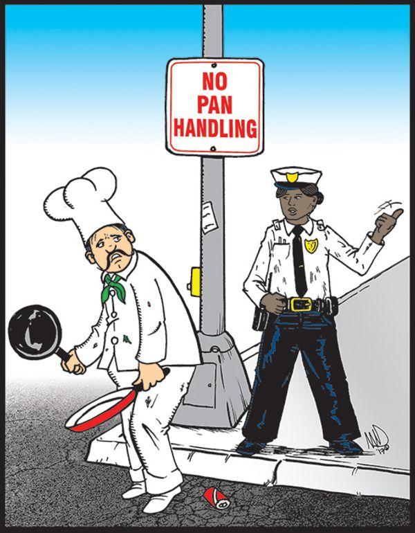 No Pan Handling…